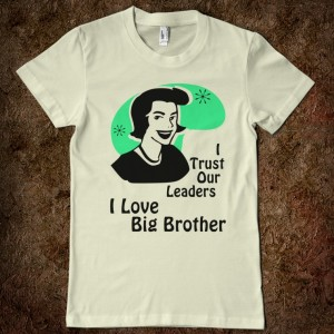 i-trust-my-leaders-i-love-big-brother-t-shirt.american-apparel-juniors-organic-tee.natural.w760h760